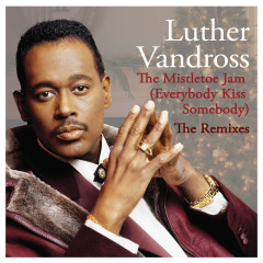 The Mistletoe Jam (Everybody Kiss Somebody) - The Remixes - Luther Vandross