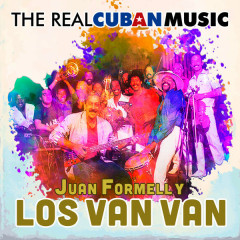 The Real Cuban Music (Remasterizado) - Juan Formell,Los Van Van