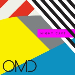 Night Café - Orchestral Manoeuvres In The Dark