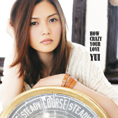 How Crazy Your Love - YUI