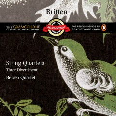 Britten: String Quartets - Three Divertimenti - Belcea Quartet
