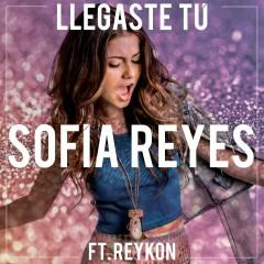 Llegaste Tú (feat. Reykon) - Sofia Reyes, Reykon