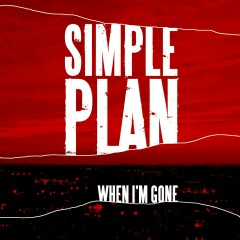 When I'm Gone - Simple Plan
