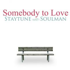 Somebody to Love - Staytune