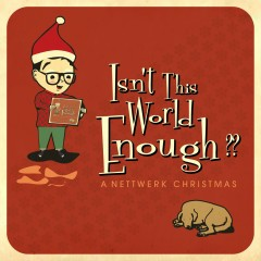 Isn't This World Enough?? A Nettwerk Christmas - Various Artists