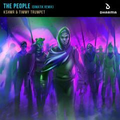 The People (Dimatik Remix) - KSHMR, Timmy Trumpet