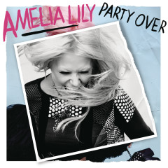 Party Over - Amelia Lily