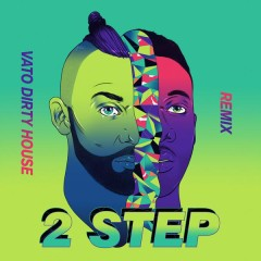 2 Step (Vato's Dirty House Edit)