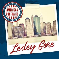 American Portraits: Lesley Gore - Lesley Gore