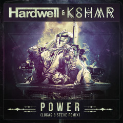 Power (Lucas & Steve Remix) - Hardwell, KSHMR