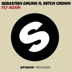 Fly Again (feat. Mitch Crown) [Remixes] - Sebastien Drums, Mitch Crown