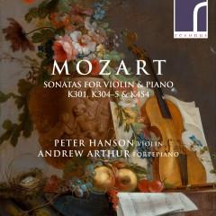 Mozart: Sonatas for Violin & Piano, K. 301, K. 304, K. 305 & K. 454 - Peter Hanson, Andrew Arthur
