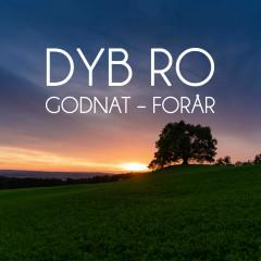 Godnat Forår - Dyb Ro