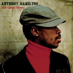Ain't Nobody Worryin' - Anthony Hamilton