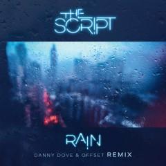 Rain (Danny Dove & Offset Remix) - The Script