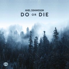 Do Or Die (Single) - Axel Johansson