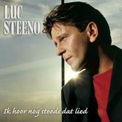 Ik hoor nog steeds dat lied - Luc Steeno