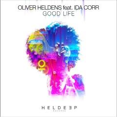 Good Life (feat. Ida Corr) - Oliver Heldens, Ida Corr
