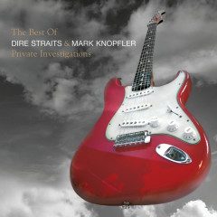 The Best Of Dire Straits & Mark Knopfler - Private Investigations - Mark Knopfler, Dire Straits