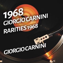 Giorgio Carnini - Rarities 1968 - Giorgio Carnini