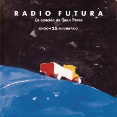 La Cancíon De Juan Perro. Edicíon 25 Aniversario - Radio Futura