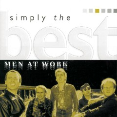 Simply The Best - Men At Work