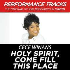 Holy Spirit, Come Fill This Place (Performance Tracks) - CeCe Winans