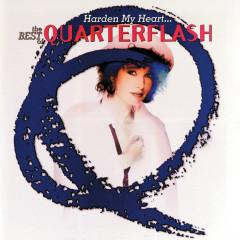 Harden My Heart: The Best Of Quarterflash - Quarterflash