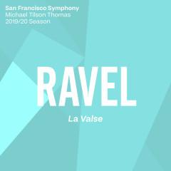 Ravel: La Valse - San Francisco Symphony, Michael Tilson Thomas