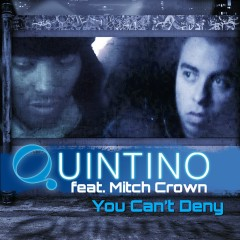 You Can't Deny (feat. Mitch Crown) - Quintino, Mitch Crown