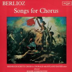 Berlioz: Songs for Chorus - Heinrich Schütz Choir and Chorale, Roger Norrington