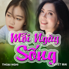Mỗi Ngày Sống (Single) - Bé Thoại Nghi, Tuyết Mai