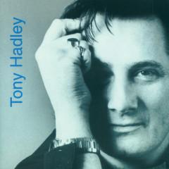 Tony Hadley - Tony Hadley