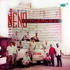 Orquesta Neno González (Remasterizado) - Orquesta Neno González