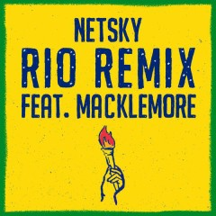 Rio (Remix) - Netsky,Macklemore,Digital Farm Animals