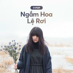 Ngắm Hoa Lệ Rơi - Various Artists
