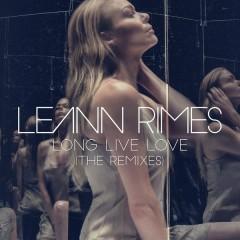 Long Live Love (The Remixes) - LeAnn Rimes