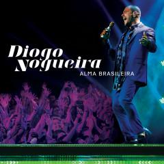 Alma Brasileira (Ao Vivo) - Diogo Nogueira
