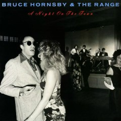 Night On The Town - Bruce Hornsby, The Range