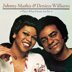 That's What Friends Are For - Johnny Mathis, Deniece Williams