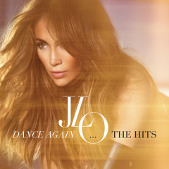 Dance Again...The Hits - Jennifer Lopez