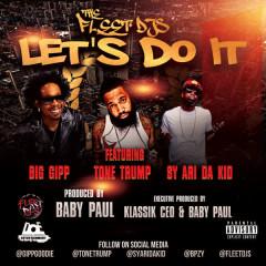 Let's Do It - Big Gipp, Tone Trump, Sy Ari Da Kid, The Fleet Djs