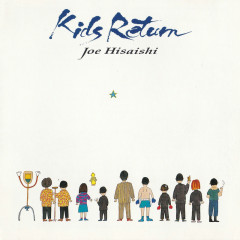 Kids Return (Original Motion Picture Soundtrack) - Joe Hisaishi