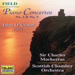 Field: Piano Concertos Nos. 2 & 3 - Sir Charles Mackerras, John O'Conor, Scottish Chamber Orchestra
