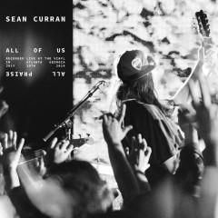 All Of Us (All Praise) [Live] - Sean Curran