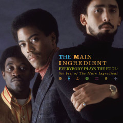 Everybody Plays The Fool: The Best Of The Main Ingredient - The Main Ingredient