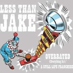 Overrated [Everything Is] / A Still Life Franchise (Int'l Maxi Single) - Less Than Jake