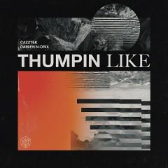 Thumpin Like (Single)