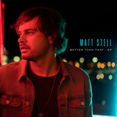 Better Than That - EP - Matt Stell