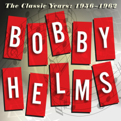 The Classic Years: 1956-1962 - Bobby Helms